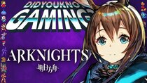 Did You Know Gaming? - Episode 345 - Arknights