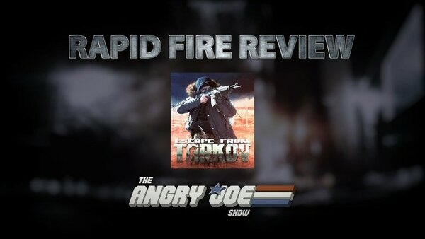 The Angry Joe Show - S2020E53 - Is Escape from Tarkov WORTH IT? Rapid Fire Review