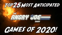 The Angry Joe Show - Episode 56 - Top 15 Most Anticipated Games of 2020!