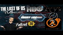 The Angry Joe Show - Episode 60 - AJS News - The Last of Us HBO Series, HALF-LIFE 3 after Alyx?,...