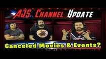 The Angry Joe Show - Episode 66 - AJS Channel Update - Canceled Movies & Events... What Next?