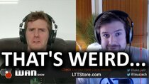 The WAN Show - Episode 13 -  YouTube Nerfing Video Quality ON PURPOSE?? - WAN Show Mar 27,...