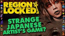 Region Locked - Episode 58 - ParanoiaScape: Screaming Mad George's Japanese Exclusive Antirealism...