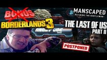 The Angry Joe Show - Episode 79 - AJS News 4/6 - Gearbox Cancels Dev Bonuses, Last of Us 2 Delayed...
