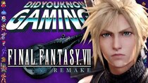 Did You Know Gaming? - Episode 350 - Final Fantasy 7 Remake