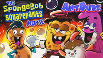 AntDude - Episode 12 - The Spongebob Squarepants Movie Game | We're All Goofy Goobers