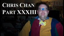 Chris Chan - A Comprehensive History - Episode 33 - Part XXXIII