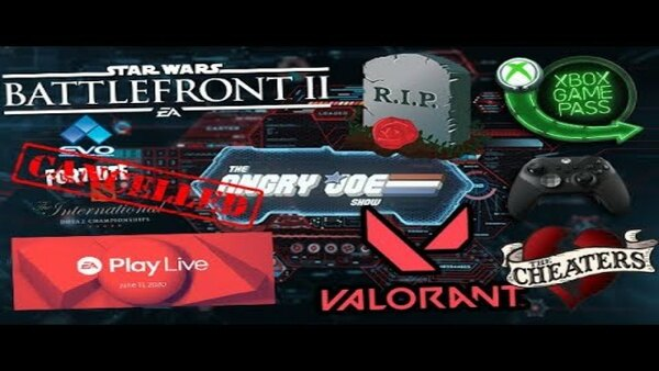 The Angry Joe Show - S2020E96 - AJS News- Battlefront II RIP, Valorant Cheats, Tourneys Cancelled, EA Plays Digital, Microsoft Sued!