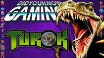 Did You Know Gaming? - Episode 353 - Turok (N64 + GCN)
