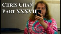 Chris Chan - A Comprehensive History - Episode 37 - Part XXXVII