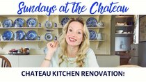 The Chateau Diaries - Episode 3 - Episode 3: Sundays at the Chateau - Chateau's Kitchen renovation!