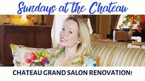 The Chateau Diaries - Episode 4 - Episode 4: Sundays at the Chateau - Chateau's Grand Salon renovation!