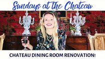 The Chateau Diaries - Episode 5 - Episode 5: Sundays at the Chateau - Chateau's Dining Room renovation!