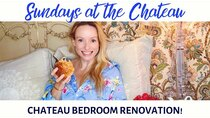 The Chateau Diaries - Episode 6 - Episode 6: Sundays at the Chateau - Chateau's Bedroom renovation!