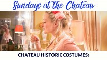 The Chateau Diaries - Episode 7 - Episode 7: Sundays at the Chateau - Historic Chateau Costumes!