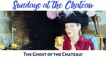 The Chateau Diaries - Episode 9 - Episode 9: Sundays at the Chateau - The Ghost of the Chateau!