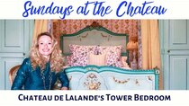 The Chateau Diaries - Episode 11 - Episode 11: Sundays at the Chateau - Chateau de Lalande's Tower...