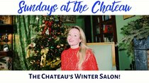The Chateau Diaries - Episode 13 - Episode 13: Sundays at the Chateau - The Chateau's Winter Salon!