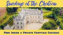 The Chateau Diaries - Episode 16 - Episode 16: Sundays at the Chateau - Peek inside a private fairytale...