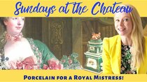 The Chateau Diaries - Episode 23 - Episode 23: Sundays at the Chateau - Porcelain for a royal mistress!