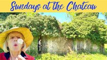 The Chateau Diaries - Episode 27 - Episode 27: Sundays at the Chateau - The Secrets of the Ruined...