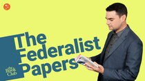 PragerU - Episode 5 - The Federalist Papers by Alexander Hamilton, James Madison, and...