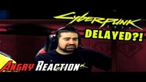 The Angry Joe Show - Episode 14 - Cyberpunk 2077 Delayed from April to September 2020! NOOOOOO!