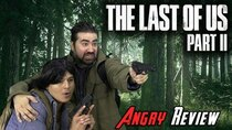 The Angry Joe Show - Episode 130 - The Last of Us Part II - Angry Review