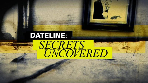 Dateline: Secrets Uncovered - S06E02 - Dark Valley