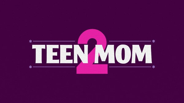 Teen Mom 2 - S09E25 - Truth Hurts