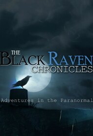 The Black Raven Chronicles: Adventures in the Paranormal