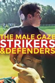 The Male Gaze: Strikers & Defenders