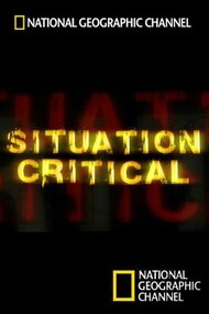 National Geographic: Situation Critical
