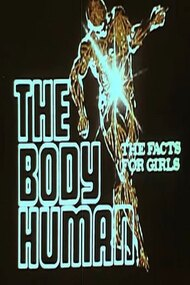 The Body Human: The Facts For Girls