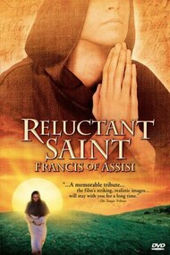 Reluctant Saint: Francis of Assisi