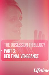 Obsession: Her Final Vengeance