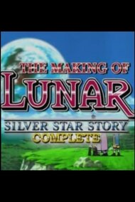 The Making of Lunar: Silver Star Story Complete