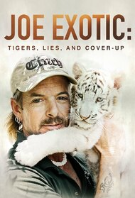 Joe Exotic: Tigers, Lies and Cover-Up