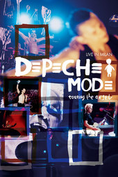 Depeche Mode: Touring the Angel Live in Milan