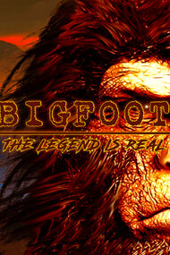 Bigfoot: The Legend is Real