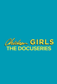 Chicken Girls: The Docuseries