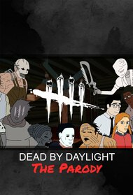 Dead By Daylight: The Parody