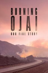 Burning Ojai: Our Fire Story