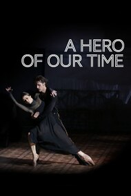 The Bolshoi Ballet: A Hero of Our Time