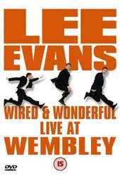 Lee Evans: Wired and Wonderful