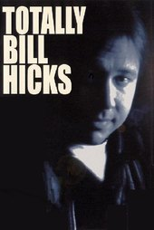 Bill Hicks: Totally Bill Hicks