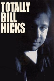Totally Bill Hicks