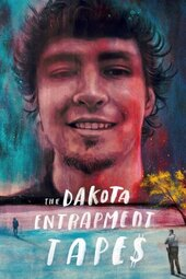 The Dakota Entrapment Tapes