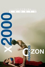 X2000: The Collected Shorts of Francois Ozon