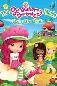 The Strawberry Shortcake Movie: Sky's the Limit